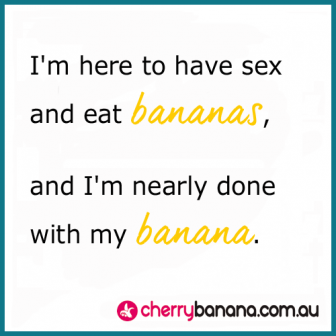 Eat bananas
