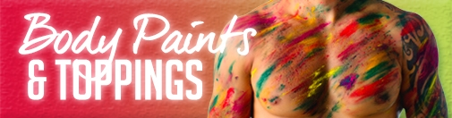 Body Paints & Toppings